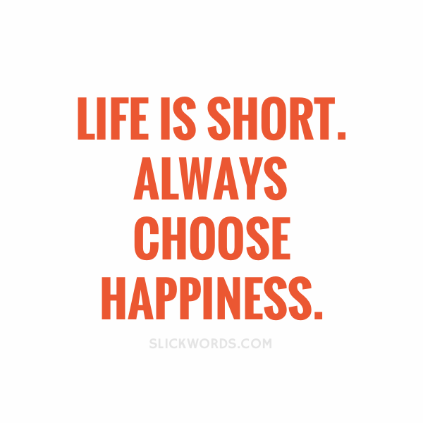 life-is-short-always-choose-happiness-32221-alt.png